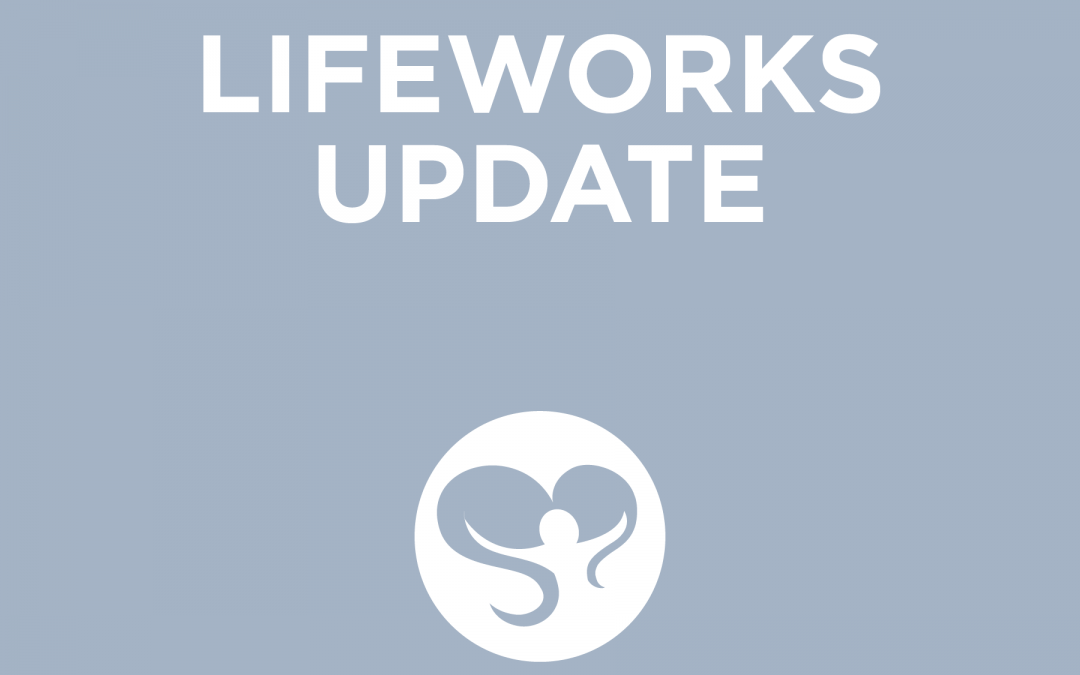 April 2019 Lifeworks Update – Looking to Your Future